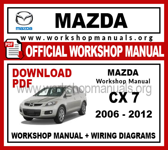 Mazda Cx 7 Workshop Repair Manual Workshop Manuals